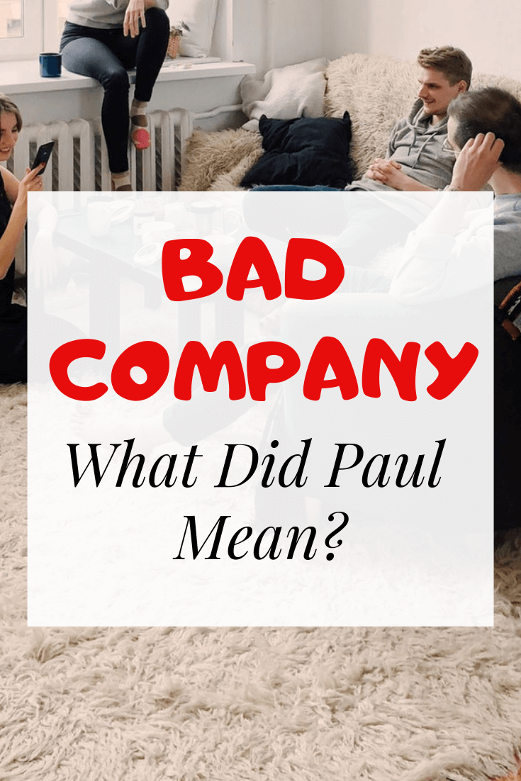 Bad Company Corrupts Good Morals: What Did Paul Mean?
