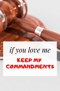 If You Love Me Keep My Commandments: What Did Jesus Christ Mean?