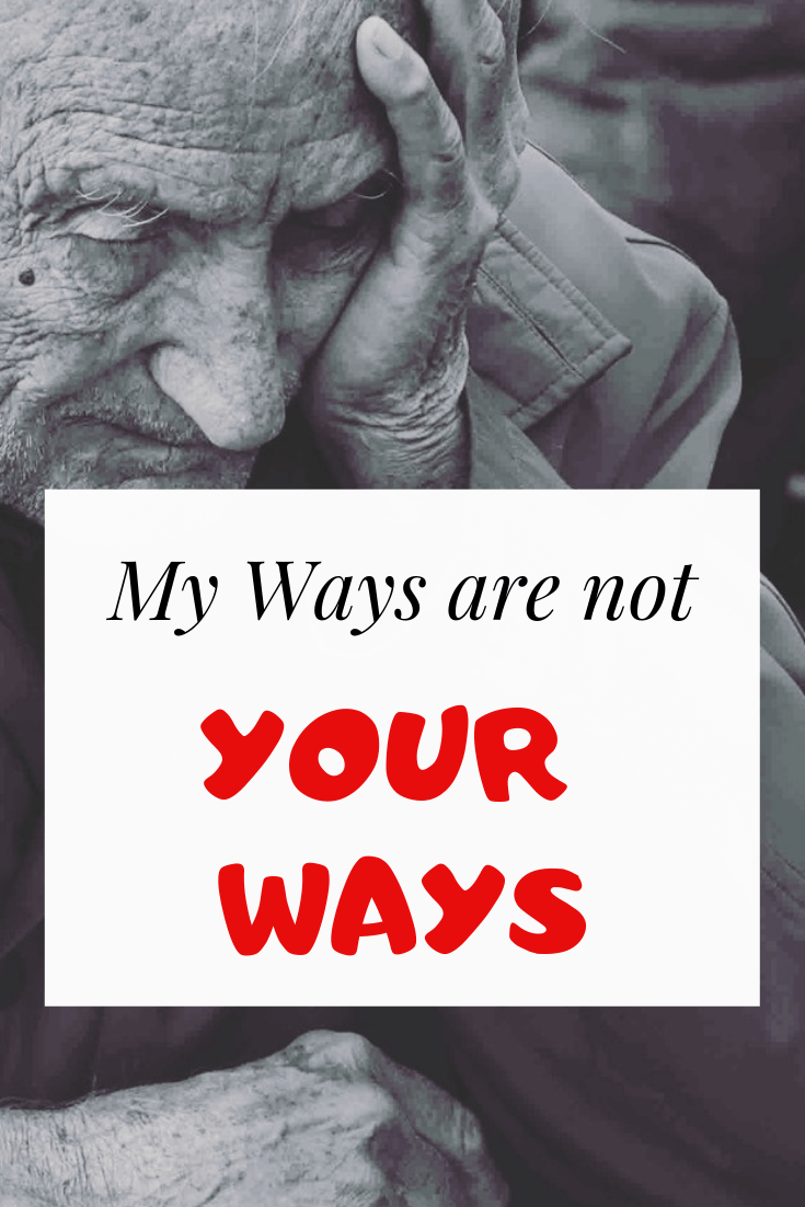 My ways are not your ways