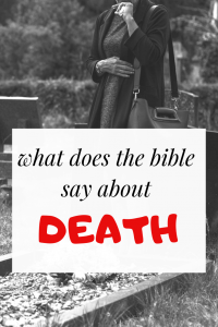 Bible Verses About Death: 10 Comforting Scriptural quotes