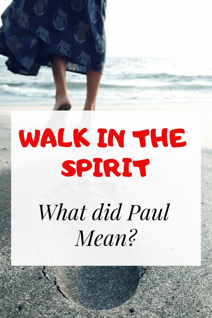 Live & Walk In The Spirit: What Does It Mean? Benefits, Bible Verses