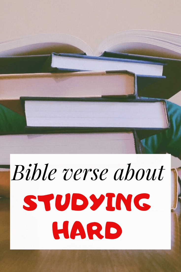 Bible verse about studying hard In school for exam success