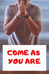 Come As You Are Bible Verses: 10 Scriptures To Inspire You
