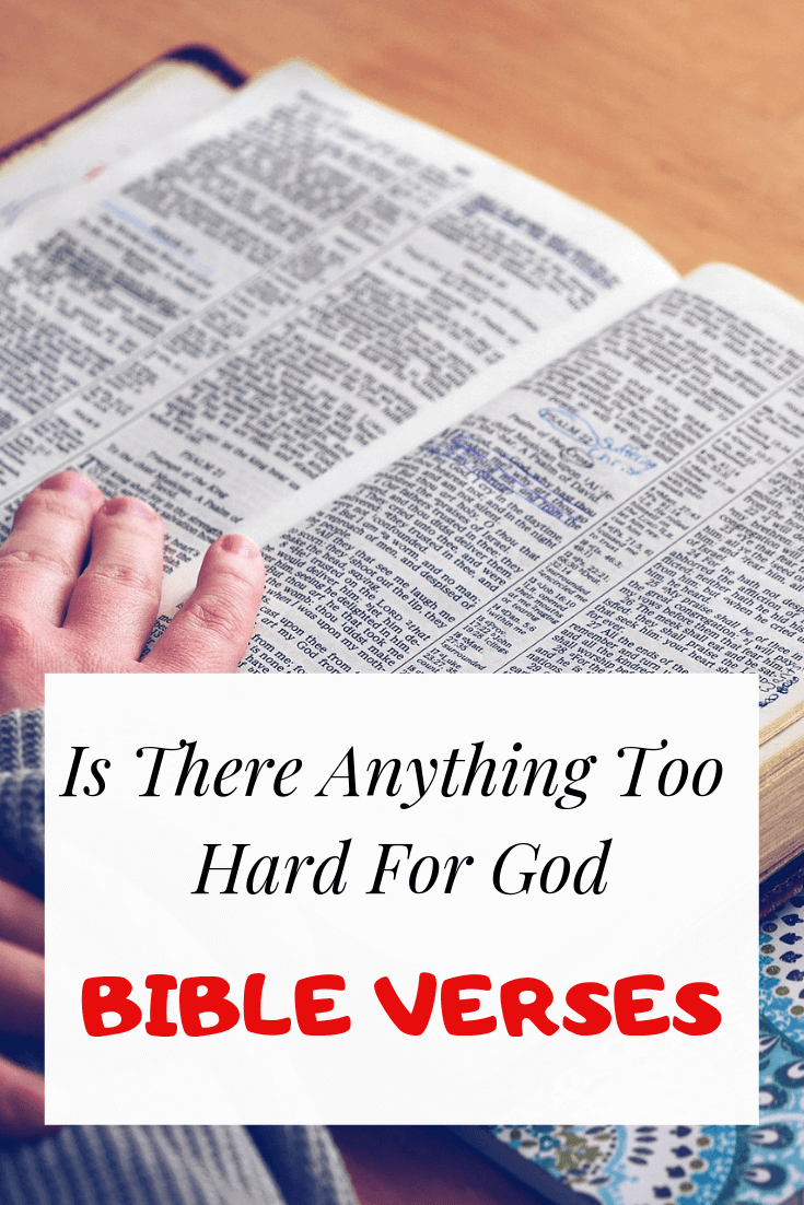 Is There Anything Too Hard For God Bible verses