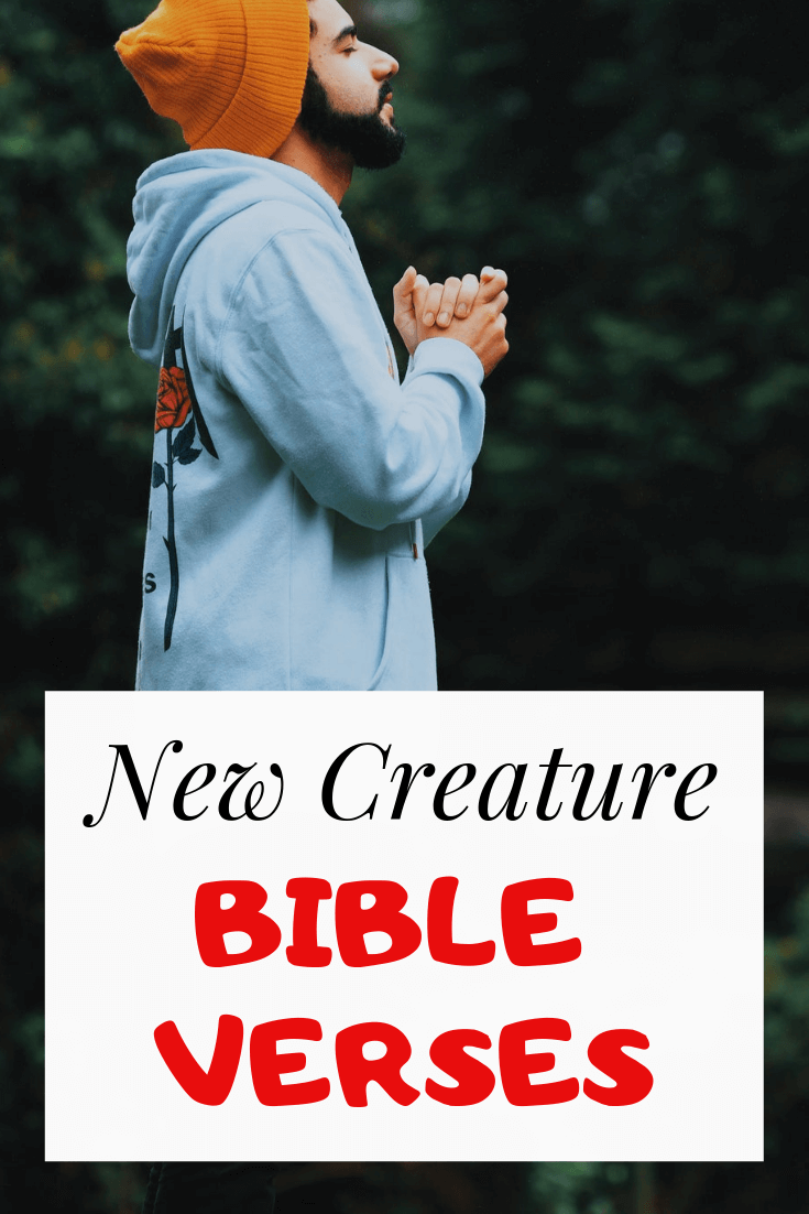 New Creature Bible Verses