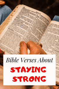 10 Bible Verses About Staying Strong And Not Giving Up
