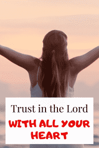 Trust In The Lord With All Your Heart (20 Inspiring bible verses)