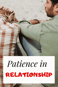 10 Bible Verses About Patience In Relationships: (Scriptures)