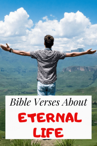 34 Bible Verses About Eternal Life: Is Everlasting Life Real?