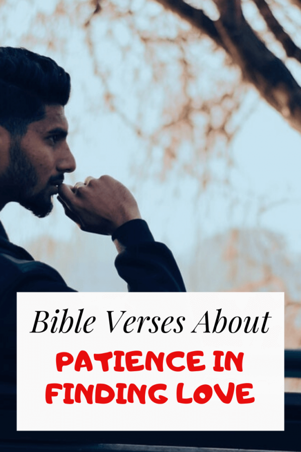 Bible verses about patience in finding love