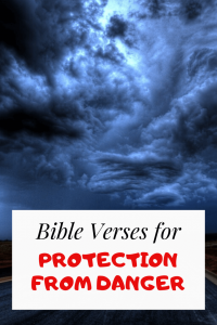 34 Bible Verses About Protection from Danger & Enemies