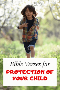 Bible verses for Protection & Safety of your Child (Son or Daughter)