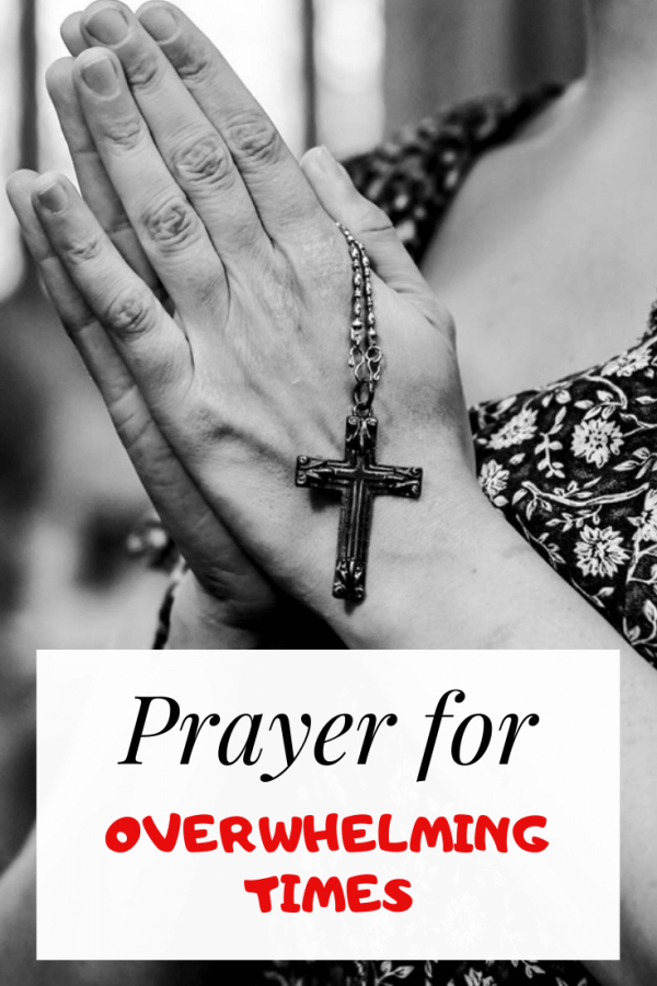 powerful prayer for overwhelming times