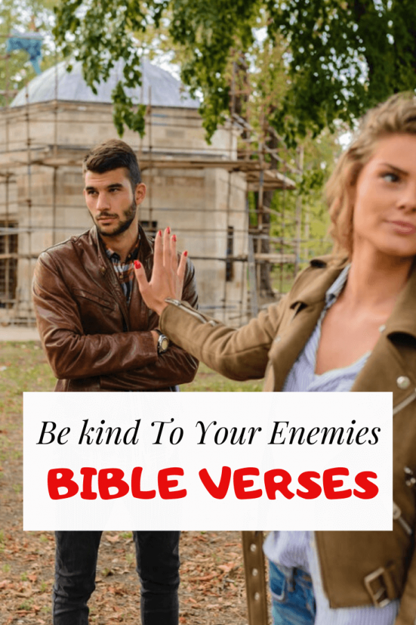 Be kind to your enemies Bible verses