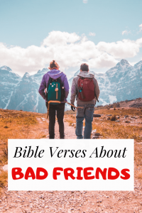 Bible Verses About bad friends and Negative Influence