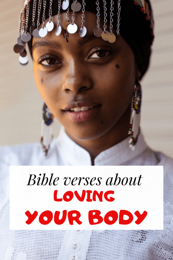 Bible verses about loving your body