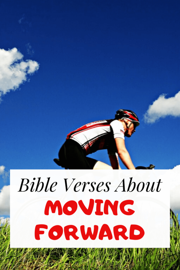 Bible verses about moving forward and forgetting the past