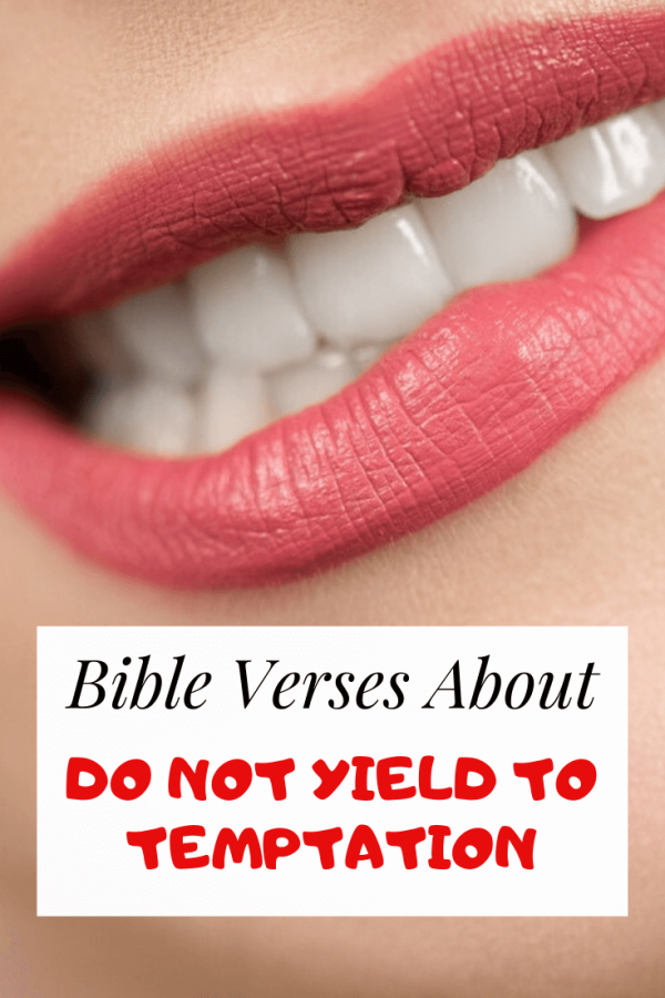 Do not yield to Temptation Scriptures