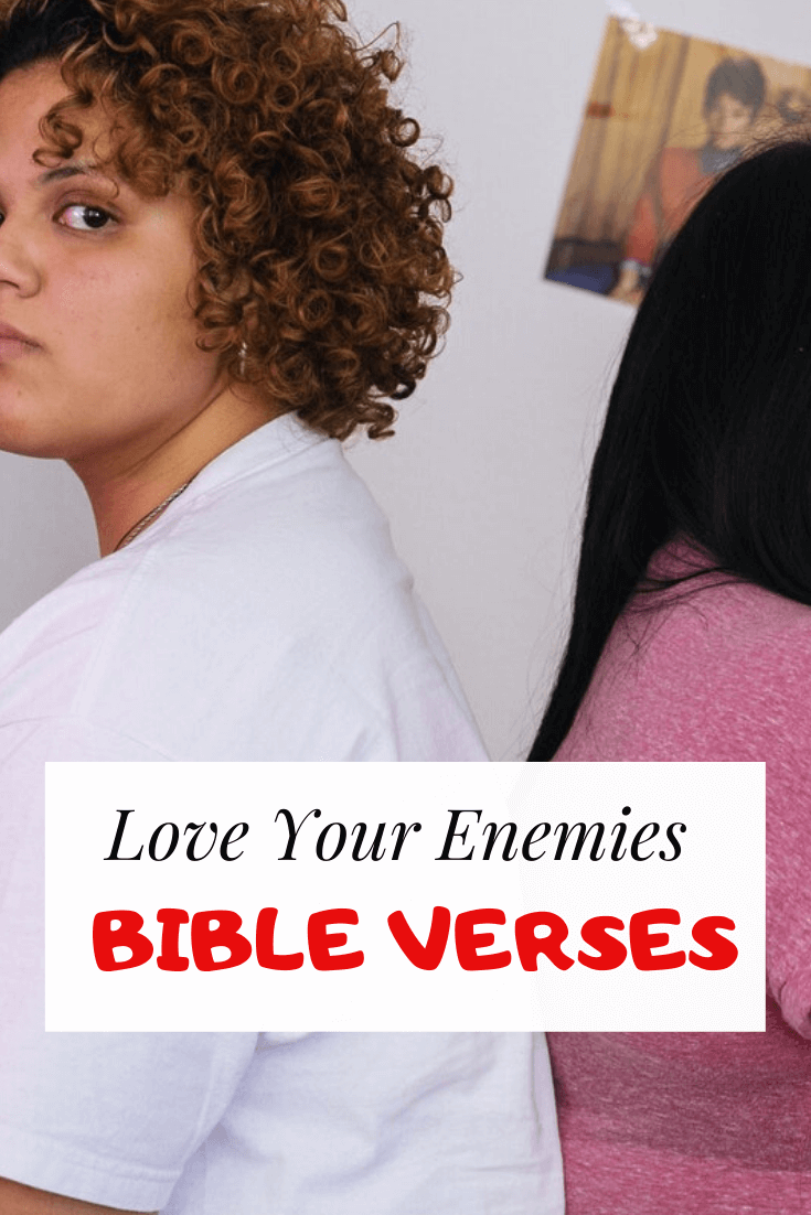 15 Love your enemies bible verse: Scriptures to be kind to them