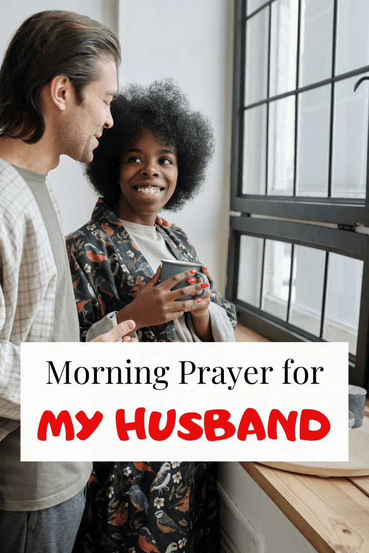 Morning Prayer for My husband (with Bible Verses)