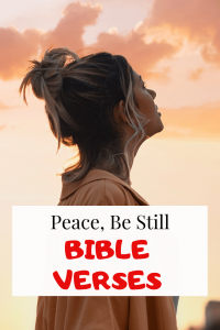 Peace Be Still Bible Verses: 26 Powerful Scriptures (Mark 4:39)