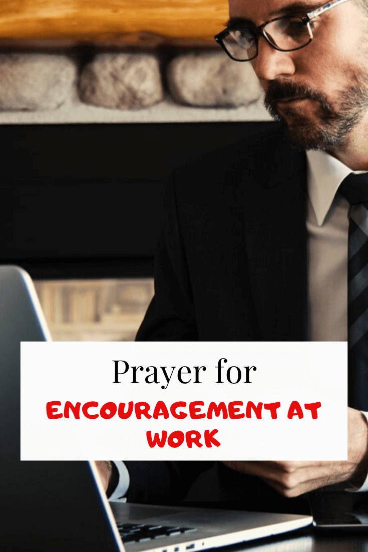 Prayer for Encouragement at work (Problems and Protection)