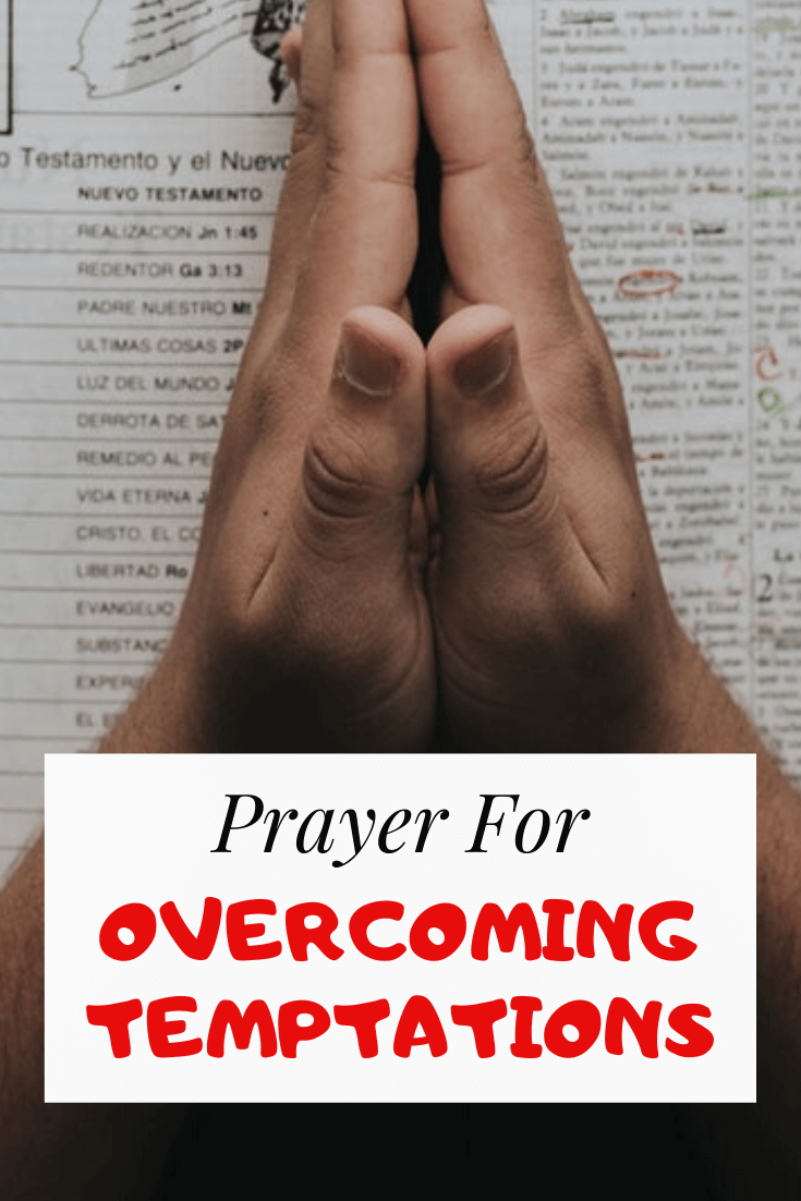Prayer for Overcoming Temptations, Trials and Vices