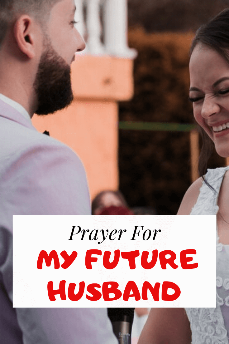 Prayer for my future husband & To get married