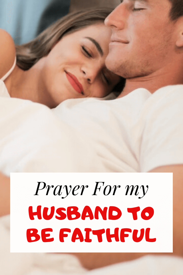 Prayer for your Husband to be faithful and Honest