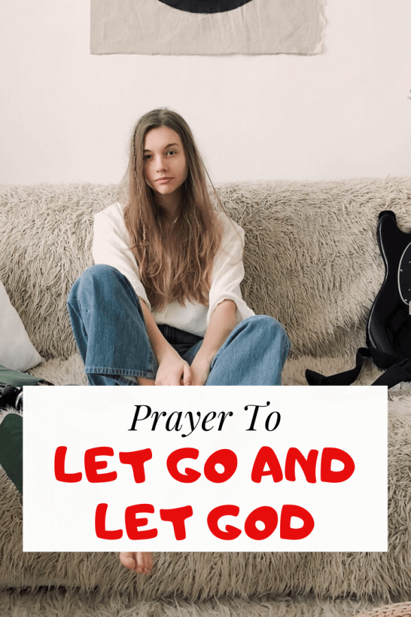 Prayer to let go and let God and move on from the past