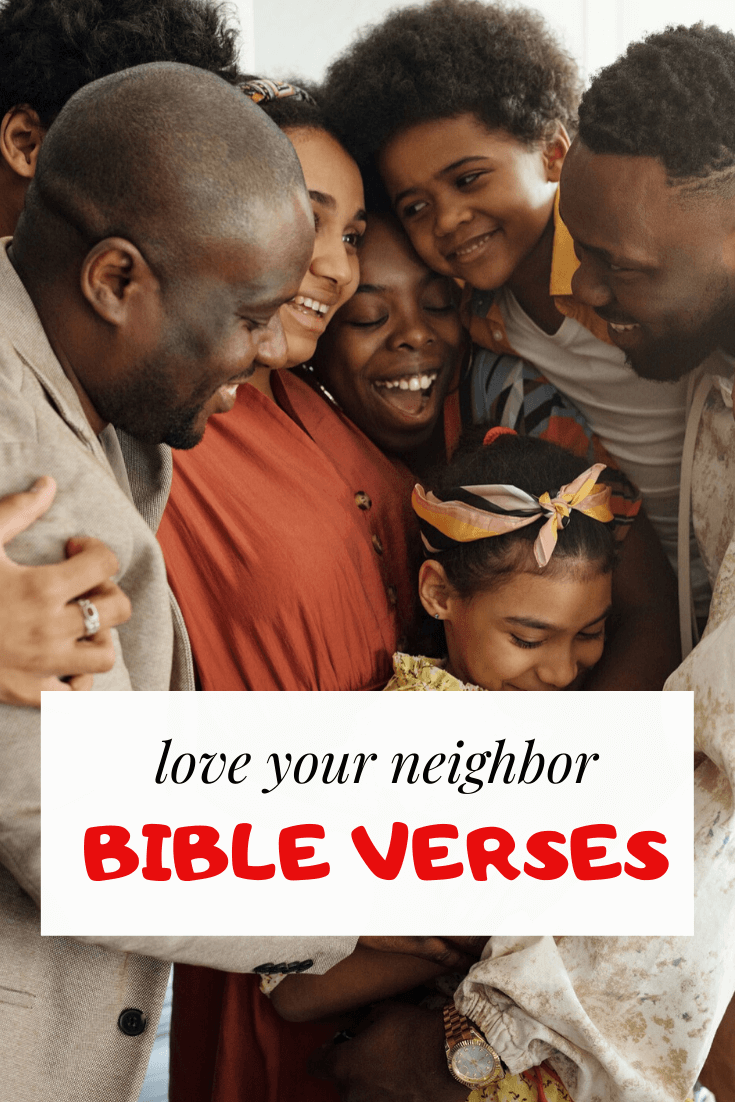 24 Bible Verses About Love Your Neighbor As Yourself (Scriptures)