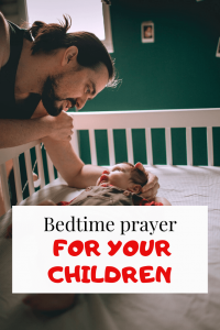 Bedtime prayer for Your Children with Bible Verses