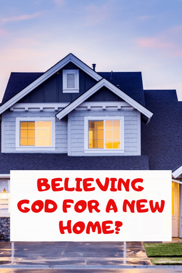 Believing God for a new home