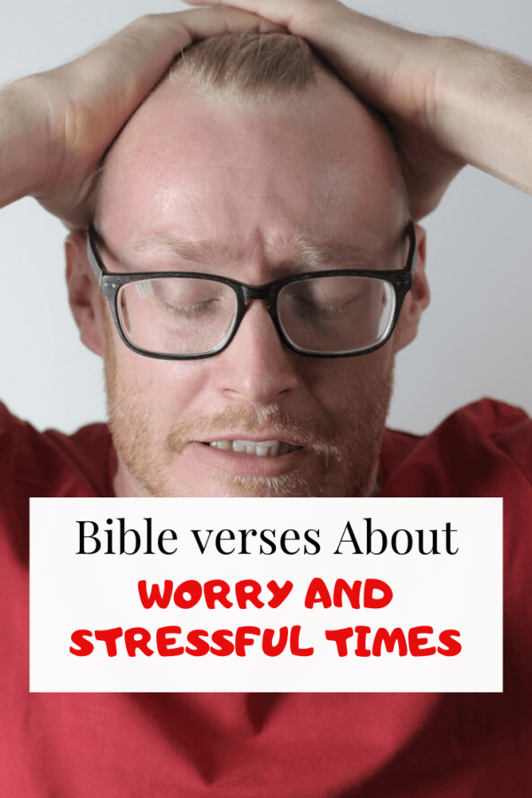 Bible verse about worry and stressful times