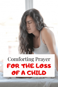 Comforting Prayer for the loss of a child (with Bible verses)
