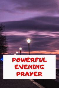 Short and Powerful Evening prayers with Bible Verses