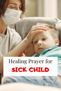 Prayer for sick Child with Healing scriptures