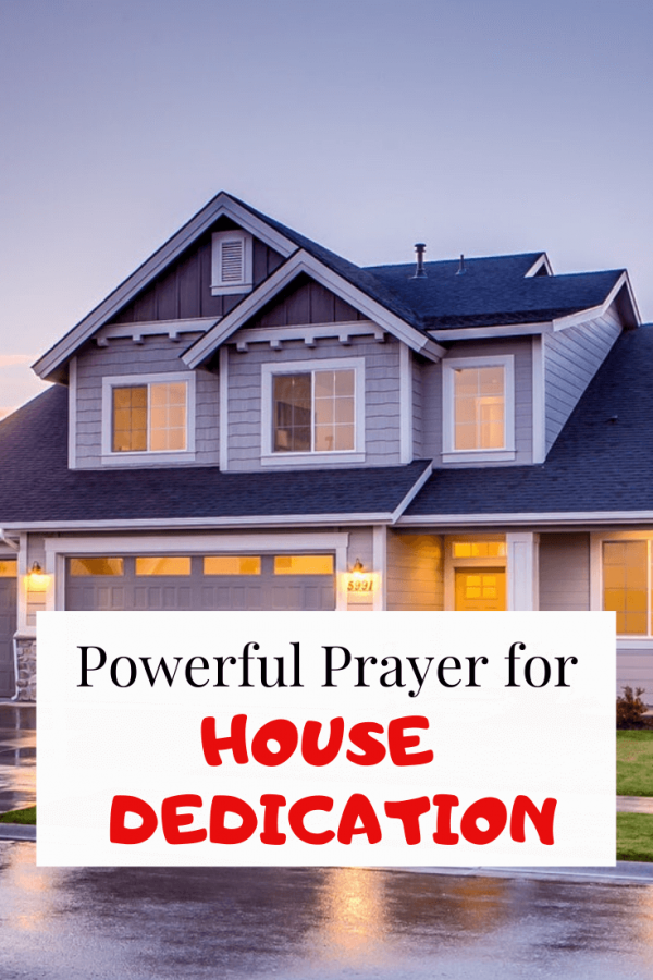 house cleansing and dedication prayer