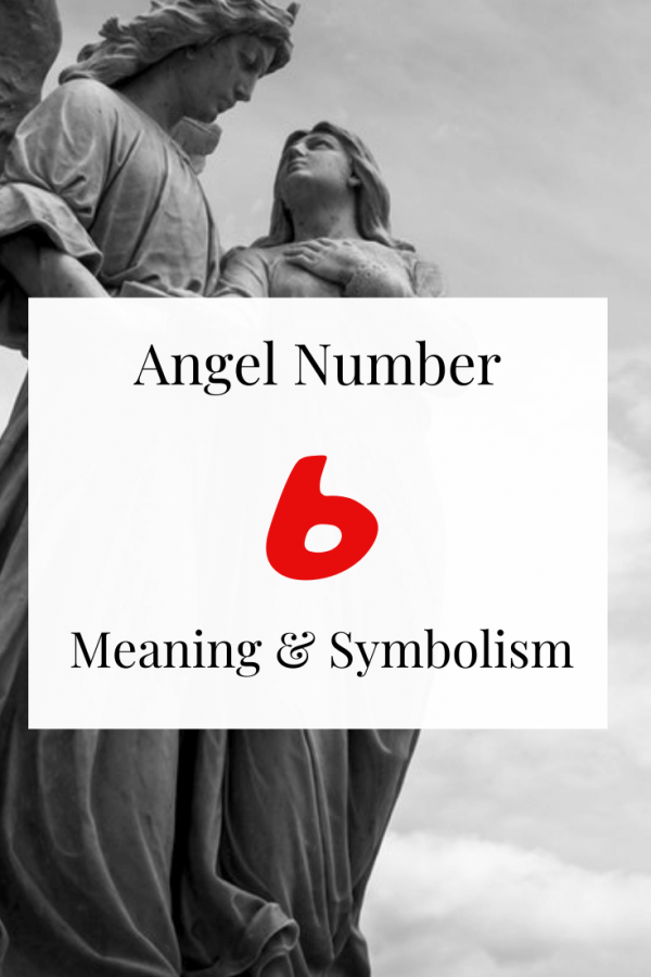 Seeing Angel Number 6 Spiritual meaning and symbolism