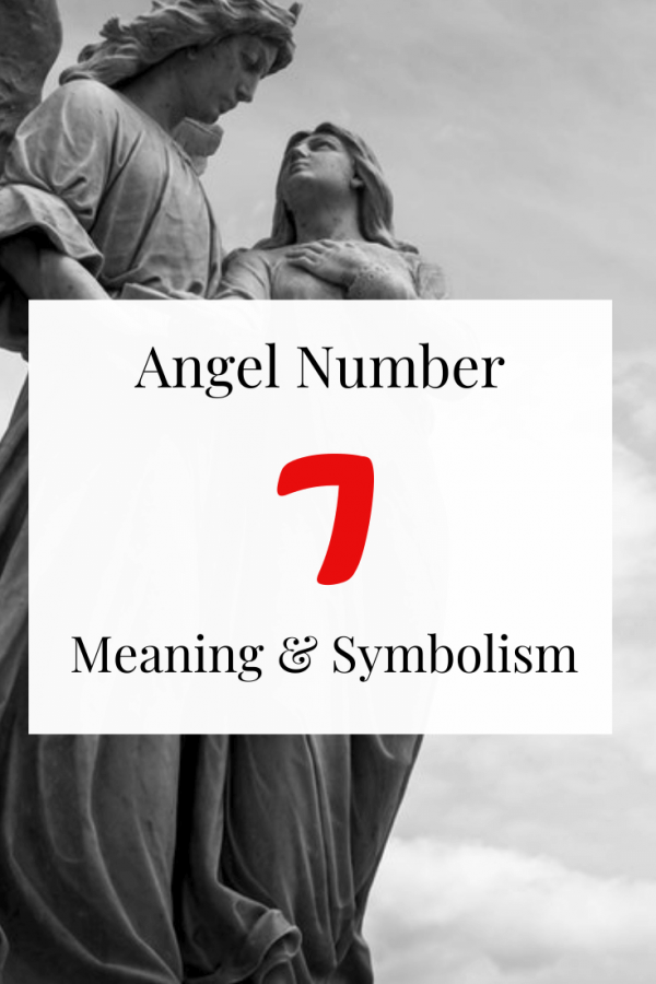 Seeing Angel Number 7 Spiritual meaning and symbolism